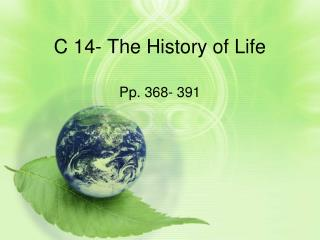 C 14- The History of Life