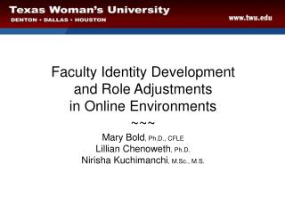 Faculty Identity Development  and Role Adjustments  in Online Environments ~~~