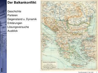 Der Balkankonflikt  Geschichte Parteien Gegenstand u. Dynamik Erkl rungen L sungsversuche Ausblick