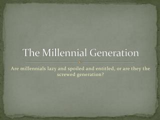 The Millennial Generation