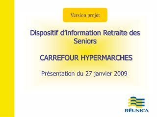 Dispositif d'information Retraite des Seniors  CARREFOUR HYPERMARCHES