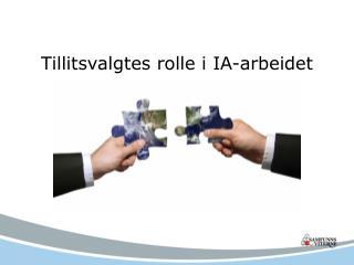 Tillitsvalgtes rolle i  IA-arbeidet