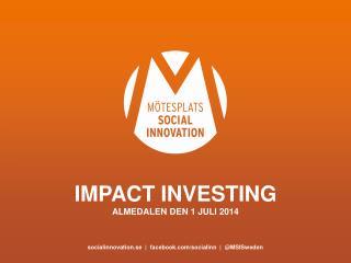 Impact investing Almedalen  den 1  juli  2014
