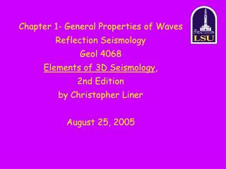 Chapter 1- General Properties of Waves Reflection Seismology Geol 4068 Elements of 3D Seismology, 2nd Edition by Christo