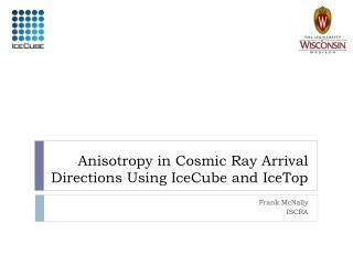 Anisotropy in Cosmic Ray Arrival Directions Using IceCube and IceTop