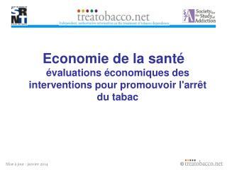 Economie de la santé évaluations économiques des interventions pour promouvoir l'arrêt du tabac