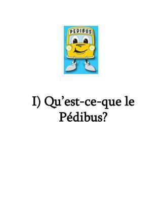 I) Qu'est-ce-que le Pédibus?
