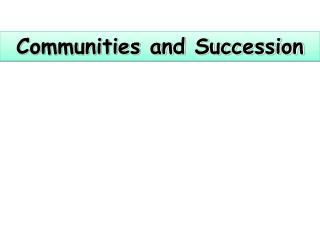 Communities and Succession