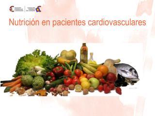 Nutrición en pacientes cardiovasculares