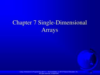 Chapter 7 Single-Dimensional Arrays