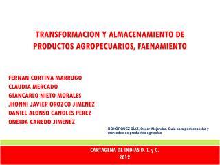 TRANSFORMACION Y ALMACENAMIENTO DE PRODUCTOS AGROPECUARIOS, FAENAMIENTO