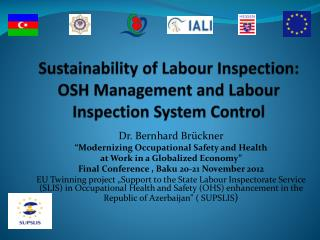 Sustainability of  Labour  Inspection: OSH Management and  Labour  Inspection System Control