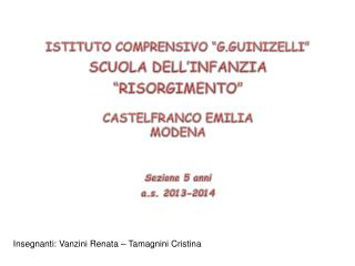 Insegnanti: Vanzini Renata – Tamagnini Cristina