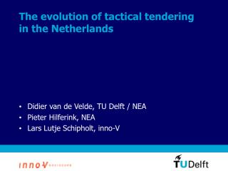 The evolution of tactical tendering in the Netherlands