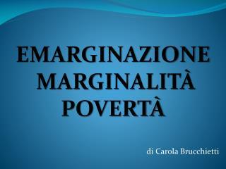 di Carola Brucchietti