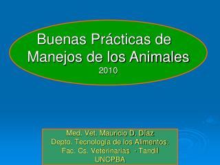 Med. Vet. Mauricio D. Díaz Depto. Tecnología de los Alimentos. Fac. Cs. Veterinarias  - Tandil