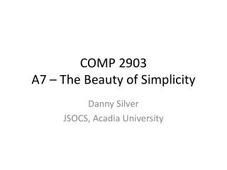COMP 2903 A7 – The Beauty of Simplicity