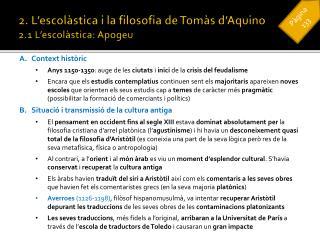 2. L'escolàstica i la filosofia de Tomàs  d'Aquino 2.1 L'escolàstica: Apogeu