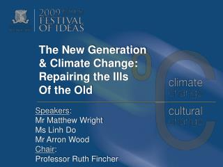 The New Generation  & Climate Change: Repairing the Ills  Of the Old