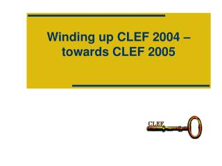 Winding up CLEF 2004 – towards CLEF 2005