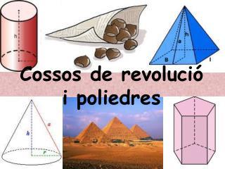 Cossos de revolució i poliedres