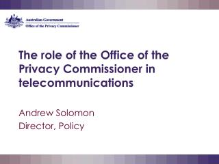 The role of the Office of the Privacy Commissioner in telecommunications