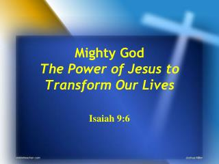 Mighty God The Power of Jesus to Transform Our Lives