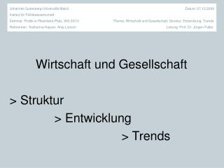 Wirtschaft und Gesellschaft > Struktur > Entwicklung > Trends