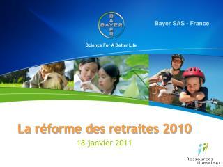 La réforme des retraites 2010 18 janvier 2011