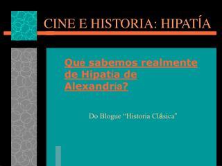 CINE E HISTORIA: HIPAT Í A