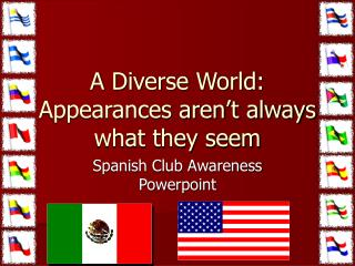 A Diverse World: Appearances aren�t always what they seem