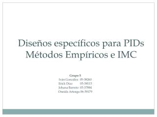 Diseños específicos para  PIDs Métodos Empíricos e IMC
