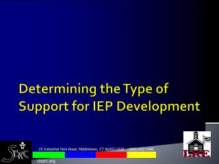 Determining the Type of Support for  IEP  Development