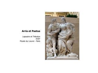 Arria et Paetus Lepautre et Théodon XVII e Musée du Louvre - Paris