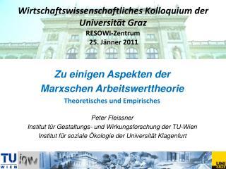 Wirtschaftswissenschaftliches Kolloquium der  Universit t Graz  RESOWI-Zentrum  25. J nner 2011