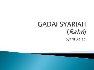 GADAI SYARIAH ( Rahn )