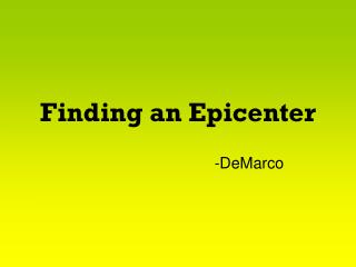 Finding an Epicenter