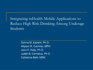 Integrating mHealth Mobile Applications to Reduce High Risk Drinking Among Underage Students