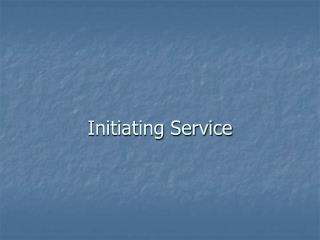 Initiating Service