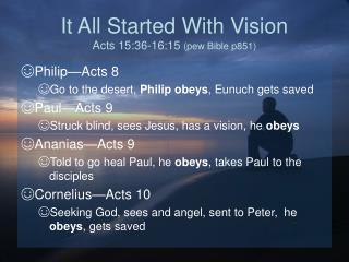 It All Started With Vision Acts 15:36-16:15  (pew Bible p851)