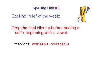 Spelling Unit # 6