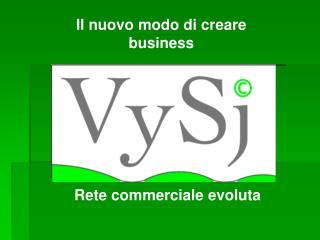 Il nuovo modo di creare business