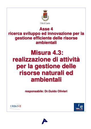 Misura 4.3: realizzazione di attività per la gestione delle risorse naturali ed ambientali