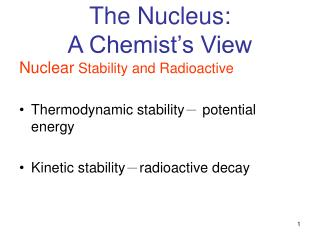The Nucleus:  A Chemist s View
