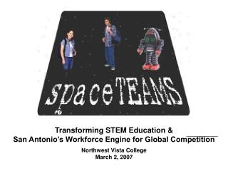 Transforming STEM Education & San Antonio's Workforce Engine for Global Competition