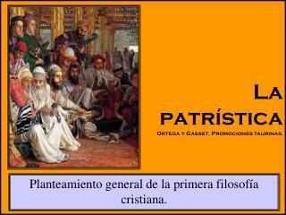 La  patr�stica Ortega y Gasset. Promociones taurinas.