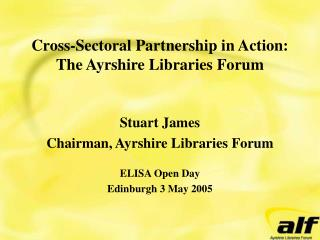 Cross-Sectoral Partnership in Action:  The Ayrshire Libraries Forum