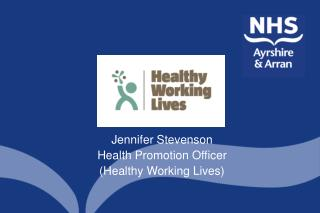 Jennifer Stevenson Health Promotion Officer (Healthy Working Lives)