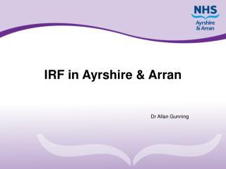 IRF in Ayrshire & Arran