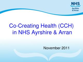 Co-Creating Health (CCH)  in NHS Ayrshire & Arran